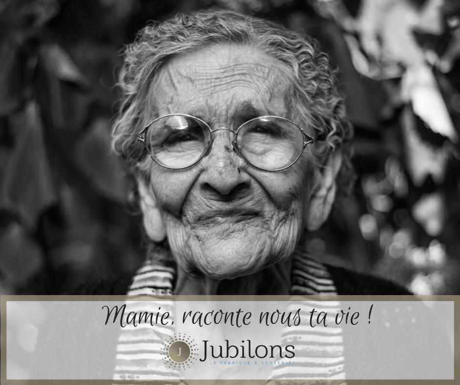Mamie raconte ta vie jubilons